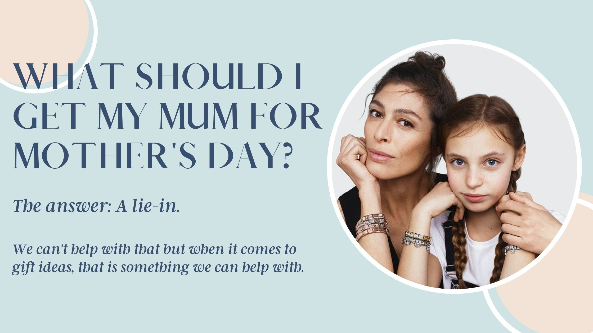 Mother's Day Gift Ideas - The best gift: A lie-in. At Grace & Co that is not something we can help with, but when it comes to sentimental gifts that your Mum will cherish, that's where we can help.