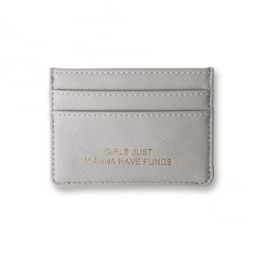 Perfect Card Holder Grey Girls Just Wanna Have Funds